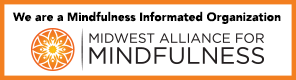 A Mindfulness Information Organization with the Midwest Alliance for Mindfulness